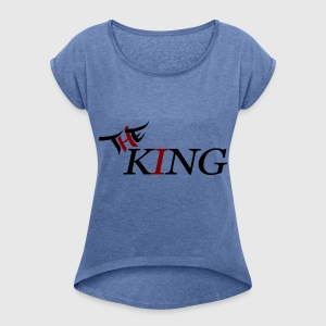 The King - Women's T-shirt with rolled up sleeves