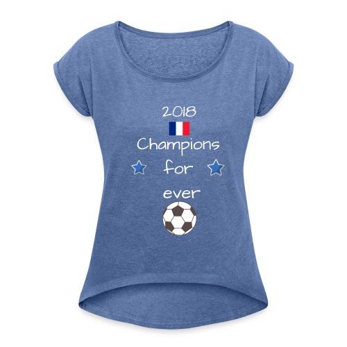 Championd du monde 11 - T-shirt à manches retroussées Femme