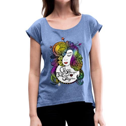 Close your Eyes - Rumi - Farbe - Frauen T-Shirt mit gerollten Ärmeln