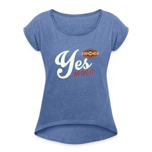YES-creme-nappo - Frauen T-Shirt mit gerollten Ärmeln