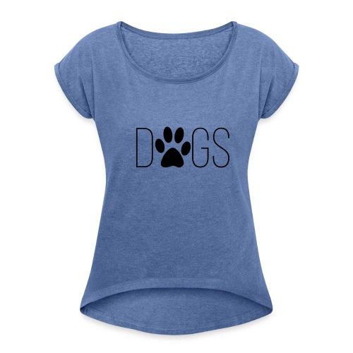 dogs - Vrouwen T-shirt met opgerolde mouwen