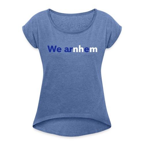 We arnhem - Vrouwen T-shirt met opgerolde mouwen