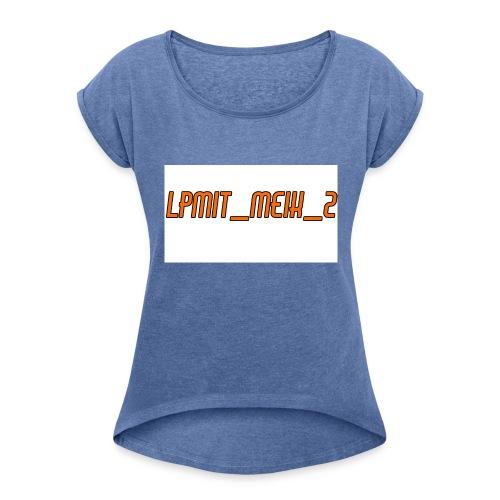 LPMIT_Meik_2 Schriftzug Orange - Frauen T-Shirt mit gerollten Ärmeln