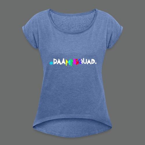daamnsquad font - Frauen T-Shirt mit gerollten Ärmeln