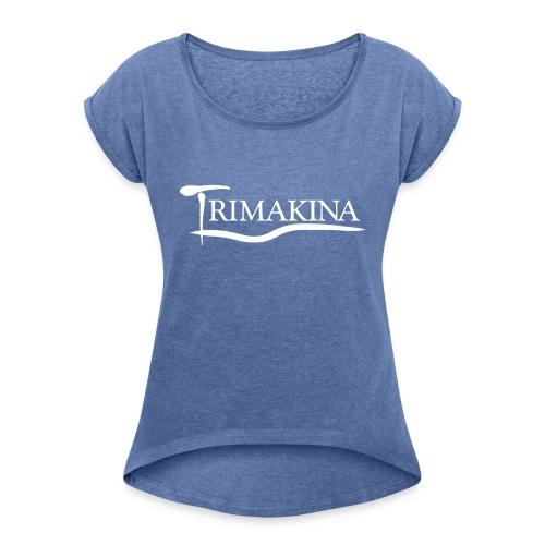 Texto TriMakina BLANCO editado 1 - Camiseta con manga enrollada mujer
