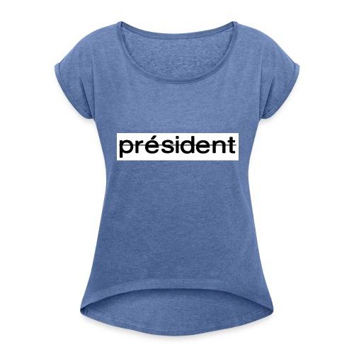 Nêm - Collection Président 2017 - T-shirt à manches retroussées Femme