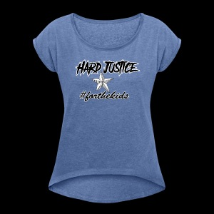 Hard Justice #ftk Black - Women's T-shirt with rolled up sleeves