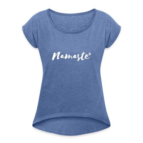 Namaste - Frauen T-Shirt mit gerollten Ärmeln
