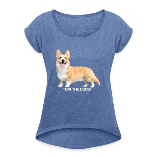 Topi the Corgi - White text - Women's T-Shirt with rolled up sleeves