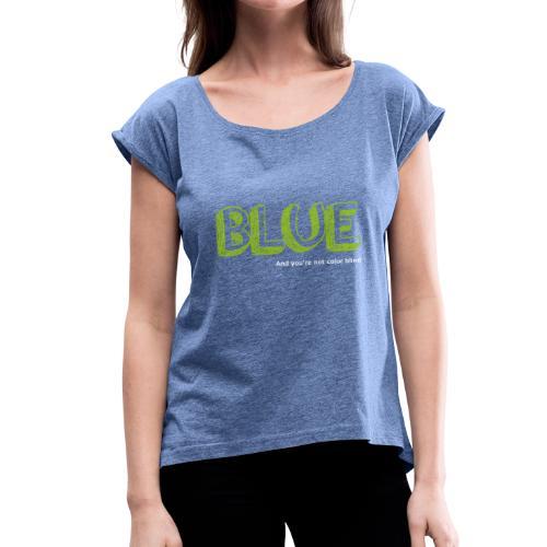 blue - Vrouwen T-shirt met opgerolde mouwen