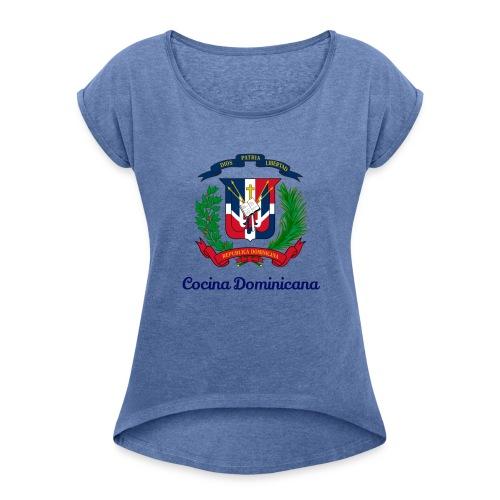 Cocina Dominicana - Frauen T-Shirt mit gerollten Ärmeln