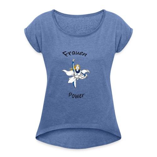 Frauenpower - Frauen T-Shirt mit gerollten Ärmeln