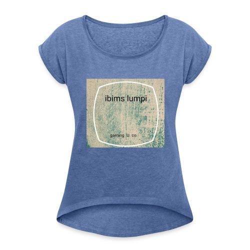 IBimsLumpi - Frauen T-Shirt mit gerollten Ärmeln