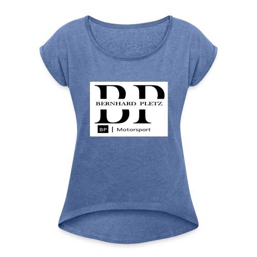 BP Motorsport - Frauen T-Shirt mit gerollten Ärmeln