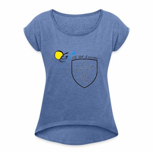 OC Gif Escrime - T-shirt à manches retroussées Femme