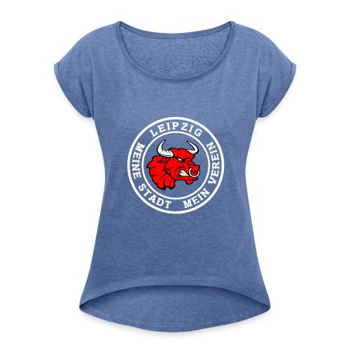 Meine Stadt mein Verein - Frauen T-Shirt mit gerollten Ärmeln