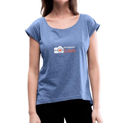 Fotografie Liebe ROT - Frauen T-Shirt mit gerollten Ärmeln