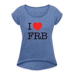I Love FRB - Streetwear - Dame T-shirt med rulleærmer