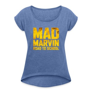 Mad Marvin: Road To School - Women's T-shirt with rolled up sleeves