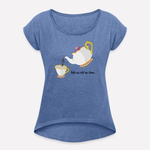 Tale as Old as Time... - Women's T-shirt with rolled up sleeves
