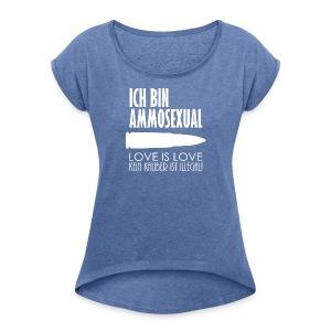 Ammosexual (weiß) - Frauen T-Shirt mit gerollten Ärmeln