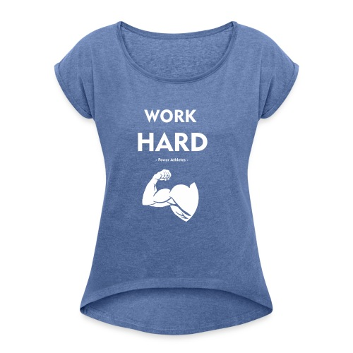 work_hard_white_logo - Vrouwen T-shirt met opgerolde mouwen