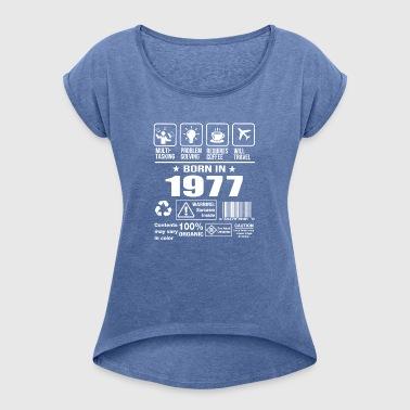 Urodzony w 1977 roku - Koszulka damska z lekko podwiniętymi rękawami