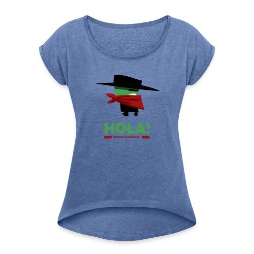 Greengo Hola - Vrouwen T-shirt met opgerolde mouwen