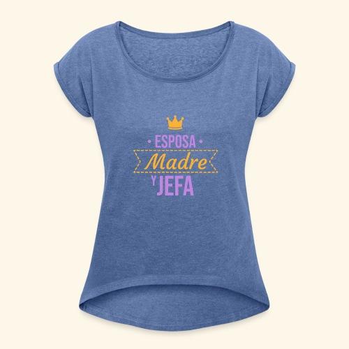 esposa madre jefa - Camiseta con manga enrollada mujer