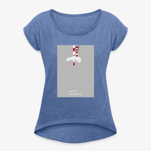 ponad nad odrze - Koszulka damska z lekko podwiniętymi rękawami