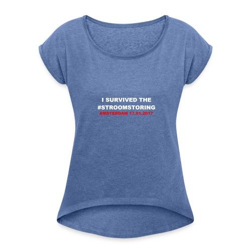 I SURVIVED THE #STROOMSTORING - Vrouwen T-shirt met opgerolde mouwen