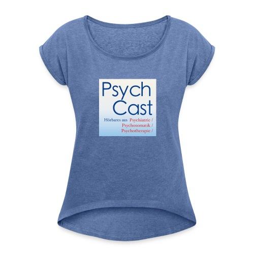 PsychCast - Frauen T-Shirt mit gerollten Ärmeln