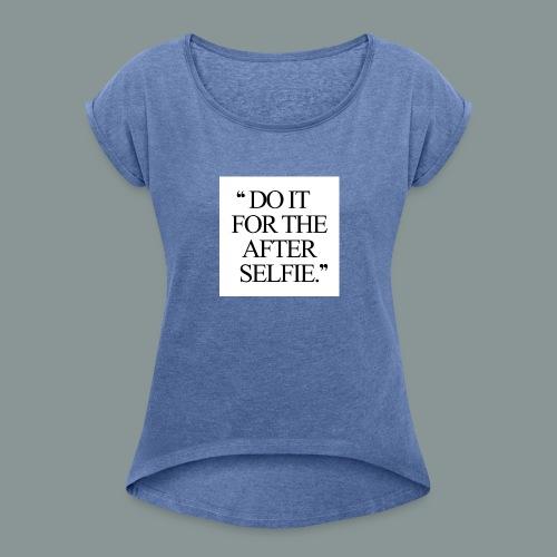 Do it... - Dame T-shirt med rulleærmer