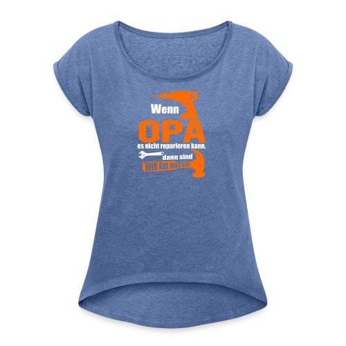 OPA REPARIEREN 4 - Frauen T-Shirt mit gerollten Ärmeln