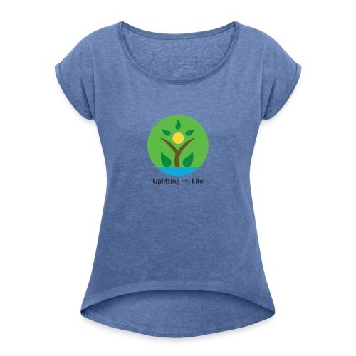 Uplifting My Life Official Merchandise - Women's T-shirt with rolled up sleeves