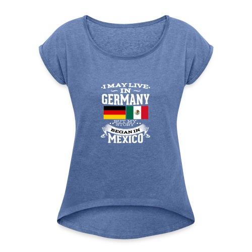 Mexican In Germany - Frauen T-Shirt mit gerollten Ärmeln