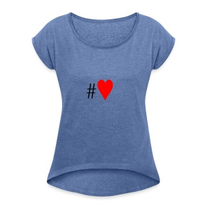 Hashtag Heart - Women's T-shirt with rolled up sleeves
