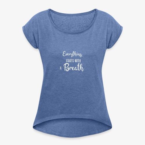 everything starts with a breath - Maglietta da donna con risvolti