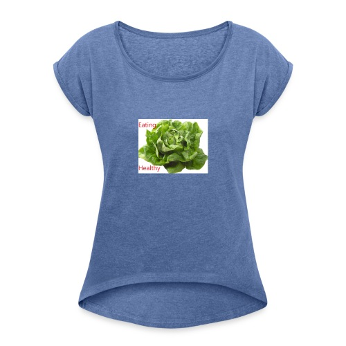 salat eating helthy - Frauen T-Shirt mit gerollten Ärmeln