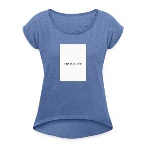 trying out - Vrouwen T-shirt met opgerolde mouwen