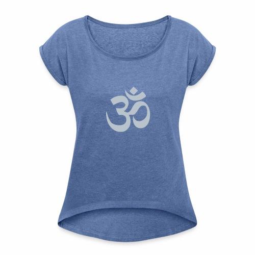 OM Zeichen - Frauen T-Shirt mit gerollten Ärmeln