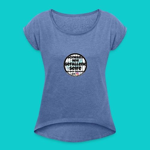 SchwarzwiegefalleneSeife - Frauen T-Shirt mit gerollten Ärmeln
