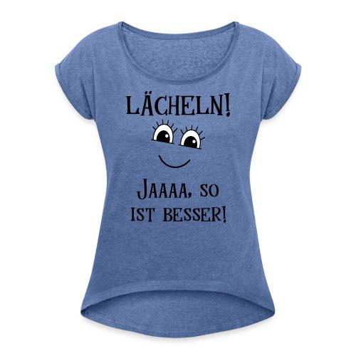 Lächeln Lachen Glückliches Gute Laune Gesicht - Frauen T-Shirt mit gerollten Ärmeln
