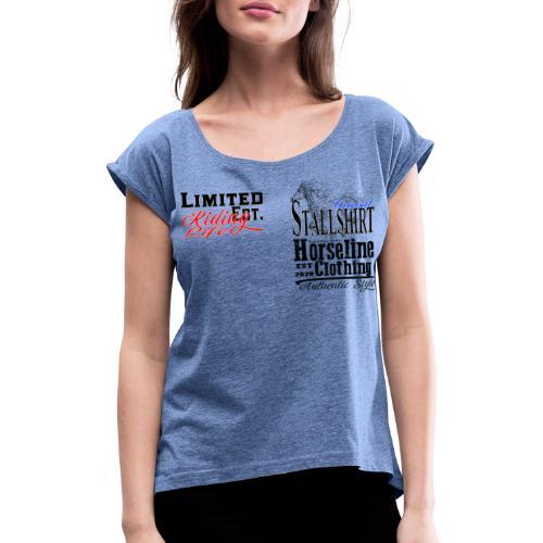Limited Edition Stallshirt Pferde Reiten - Frauen T-Shirt mit gerollten Ärmeln