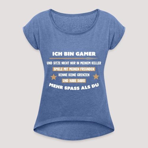 Ich bin Gamer - Frauen T-Shirt mit gerollten Ärmeln
