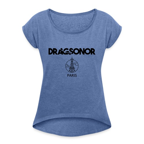 DRAGSONOR Paris - Women's T-Shirt with rolled up sleeves