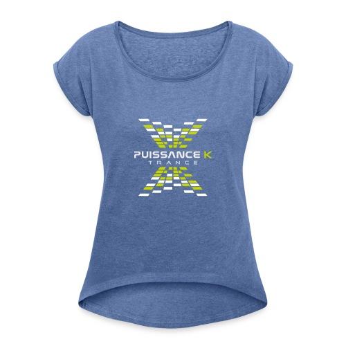 Puissance K - T-shirt à manches retroussées Femme