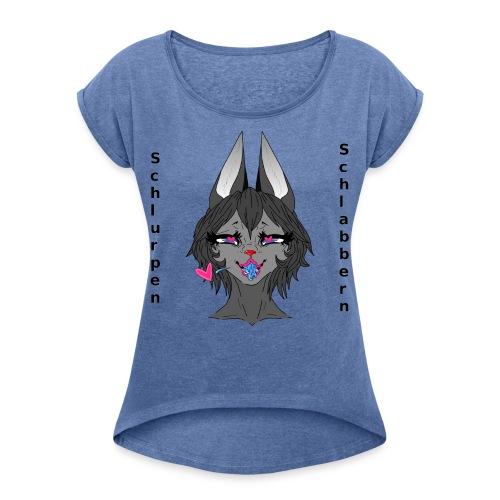 Royalys #SchlurpenUndSchlabbern - Frauen T-Shirt mit gerollten Ärmeln