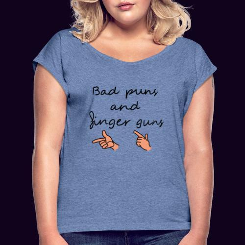 Bad puns and finger guns - T-shirt à manches retroussées Femme