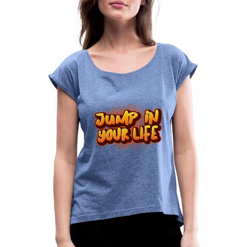 La vie... - T-shirt à manches retroussées Femme